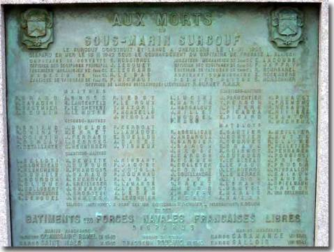 The plaque to the submarine's honor at Cherbourg, her original WWII home port. It lists the names of the 130 officers and men whose fate to this day lie somewhere on this lost warship.