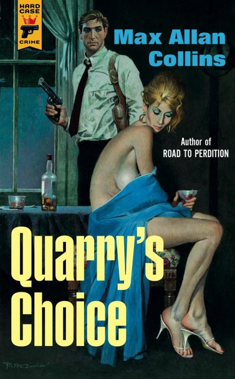 Quarry's Choice Paperback http://www.hardcasecrime.com/books_bios.cgi?title=Quarry%27s%20Choice by Max Allan Collins with illustration by Robert McGinnis, set for publication January 6, 2015. If you didnt know better, you would think this book came up in 1958.